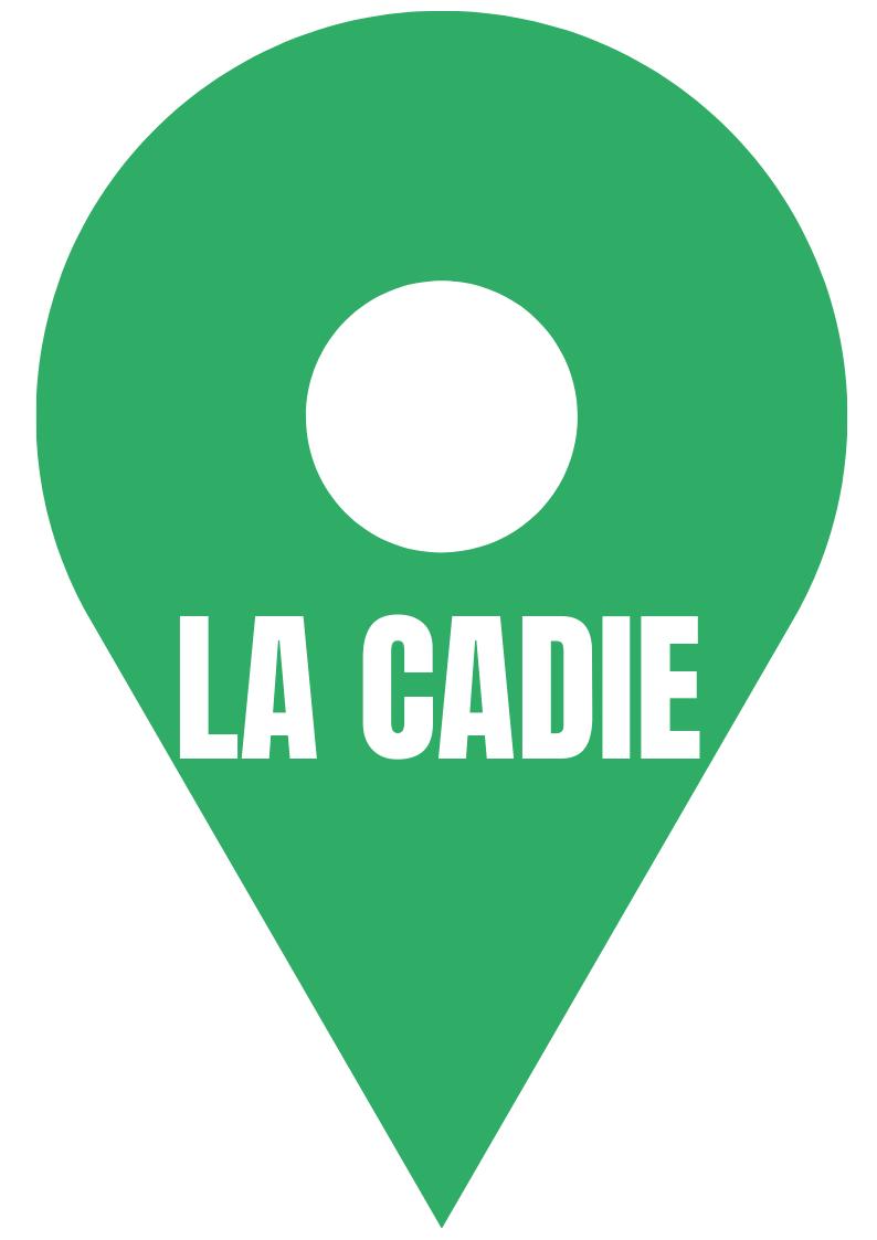 LA CADIE